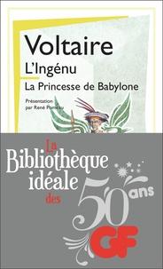Voltaire - La bibliothèque idéale des 50 ans GF Tome 17 : L'ingénu ; La princesse de Babylone.