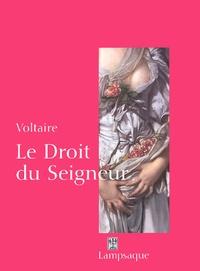 Voltaire - Le droit du seigneur ou L'écueil du sage.