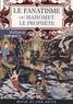 Voltaire - Le fanatisme ou Mahomet le prophète.
