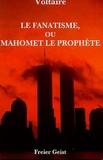 Voltaire - Le fanatisme, ou Mahomet le Prophète.