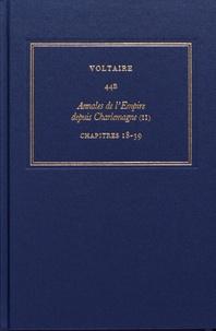 Voltaire - Les oeuvres complètes de Voltaire - Tome 44B, Annales de l'Empire depuis Charlemagne Tome 2, Chapitres 18-39.