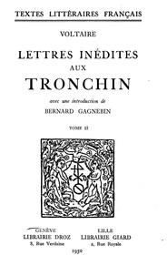 Voltaire et Bernard Gagnebin - Lettres inédites aux Tronchin - Tome II.