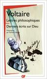 Voltaire - Lettres philosophiques ; Derniers écrits sur Dieu.