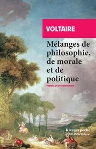 Voltaire - Mélanges de philosophie, de morale et de politique.