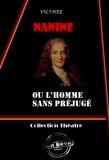 Voltaire - Nanine (ou l'homme sans préjugé) - Comédie en trois actes.