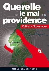 Voltaire et Jean-Jacques Rousseau - Querelle sur le Mal et la Providence - (Lisbonne 1755).