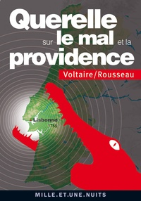 Voltaire et Jean-Jacques Rousseau - Querelle sur le mal et la providence - (Lisbonne, 1755).