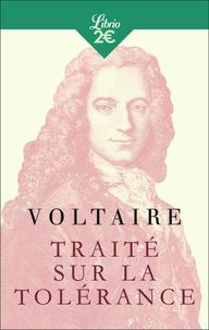 Voltaire - Traité sur la tolérance.