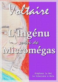 Voltaire Voltaire - L'Ingénu - suivi de : Micromégas.