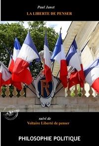 Voltaire Voltaire et Paul Janet - La liberté de penser par Paul Janet (suivi de Liberté de penser, par Voltaire) - édition intégrale.