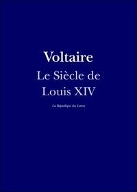 Voltaire Voltaire - Le Siècle de Louis XIV.
