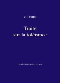 Voltaire Voltaire et François-Marie Arouet - Traité sur la tolérance.
