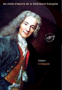 Voltaire Voltaire - Voltaire l'intégrale : Œuvres complètes (avec annexes)..