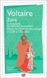 Voltaire - Zaïre - Le fanatisme ou Mahomet le prophète, Nanine ou L'homme sans préjugé, Le café ou L'Ecossaise.