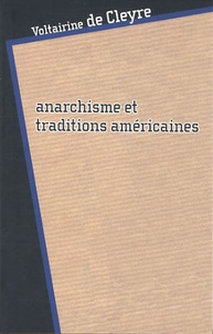 Voltairine de Cleyre - Anarchisme et traditions américaines.
