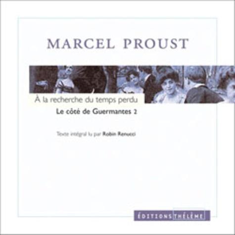 Marcel Proust et Robin Renucci - A la recherche du temps perdu  : Le côté de Guermantes - Tome 2, 4 CD audio.