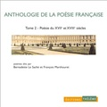 François Marthouret et Bernadette Le Saché - Anthologie de la poésie française - Tome 2, XVIIème et XVIIIème siècles. 2 CD audio