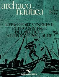 Robert Etienne et Robert Lequément - Archaeonautica N° 1/1977 : L'épave Port-Vendres II et le commerce de la Bétique à l'époque de Claude.