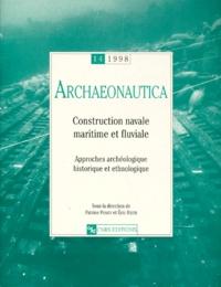 Patrice Pomey et  Collectif - Archaeonautica N° 14/1998 : Construction navale, maritime et fluviale - Approches archéologique, historique et ethnologique.