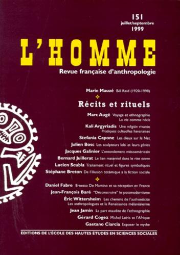 EHESS - L'HOMME N° 151 JUILLET-SEPTEMBRE 1999 : RECITS ET RITUELS.