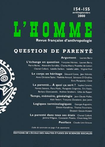 Labo Anthropologie Sociale et  Collectif - L'homme n° 154-155 avril/septembre 2000 : question de parenté.