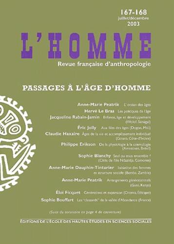 Anne-Marie Peatrik et Hervé Le Bras - L'Homme N° 167-168 juillet-d : Passages à l'âge d'homme.