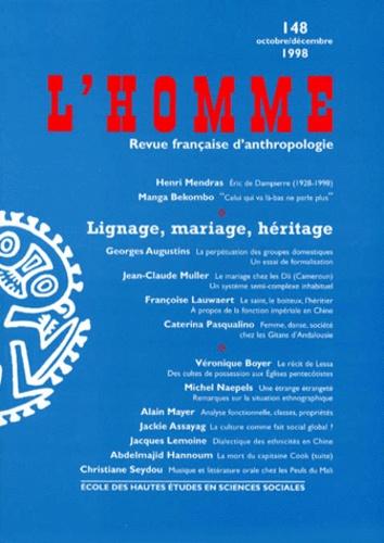 EHESS - L'HOMME NUMERO 148 OCTOBRE-DECEMBRE 1998 : LIGNAGE, MARIAGE, HERITAGE.