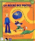 Academia - La récré des poètes. - Un atelier de poésie pour écrire, s'amuser, réfléchir et rêver, CD-ROM.