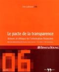 Monique Canto-Sperber et Elie Cohen - Les Cahiers Ernst & Young N° 6, Juin 2003 : Le pacte de la transparence - Acteurs et éthique de l'information financière.