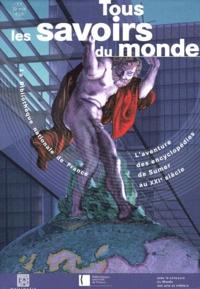 TOUS LES SAVOIRS DU MONDE. Laventure des encyclopédies de Sumer au XXIème siècle.pdf