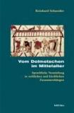Vom Dolmetschen im Mittelalter - Sprachliche Vermittlung in weltlichen und kirchlichen Zusammenhängen.
