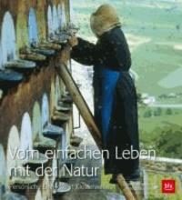 Vom einfachen Leben mit der Natur - Persönliche Einblicke in Klosterwelten.