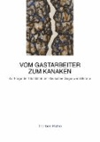 Vom Gastarbeiter zum Kanaken - Zur Frage der Identität in der deutschen Gegenwartsliteratur.