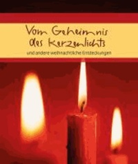 Vom Geheimnnis des Kerzenlichts - und andere weihnachtliche Entdeckungen.