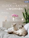 Vom Glück mit Katzen zu Wohnen - Besondere Katzenfreunde und ihre Wohnungen.