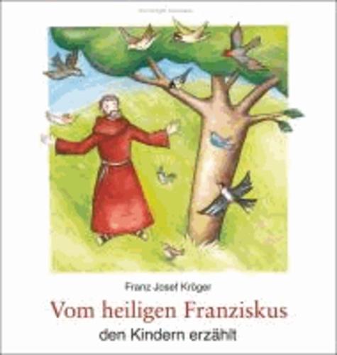 Vom heiligen Franziskus den Kindern erzählt.