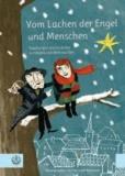 Vom Lachen der Engel und Menschen - Geschichten und Gedichte zu Advent und Weihnachten.