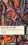 Hannah Arendt - Vom Leben des Geistes - Das Denken / Das Wollen.