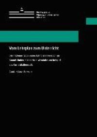 Vom Lehrplan zum Unterricht - Die Implementation einer Lehrplaninnovation an Grundschulen in Nordrhein-Westfalen am Beispiel des Fachs Mathematik.