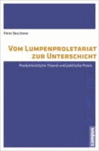 Vom Lumpenproletariat zur Unterschicht - Produktivistische Theorie und politische Praxis.