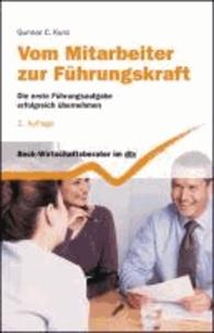 Vom Mitarbeiter zur Führungskraft - Die erste Führungsaufgabe erfolgreich übernehmen.