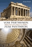 Vom Parthenon zum Pantheon - Meilensteine der antiken Architektur.