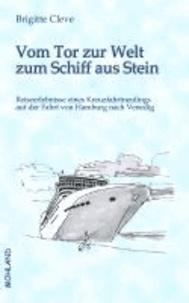 Vom Tor zur Welt zum Schiff aus Stein - Reiseerlebnisse eines Kreuzfahrtneulings auf der Fahrt von Hamburg nach Venedig.