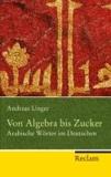 Von Algebra bis Zucker - Arabische Wörter im Deutschen.