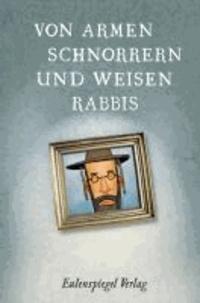 Von armen Schnorrern und weisen Rabbis - Witze, Anekdoten und Sprüche.