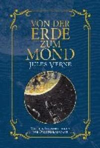 Von der Erde zum Mond - Mit Illustrationen der Originalausgabe.