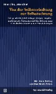 Von der Selbsterhaltung zur Selbstachtung - Der geschichtlich bedingte Wandel psychoanalytischer Theorien und ihr Beitrag zum Verständnis historischer Entwicklungen.