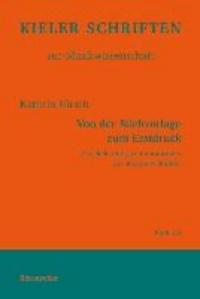 Von der Stichvorlage zum Erstdruck - Zur Bedeutung von Vorabzügen bei Johannes Brahms.