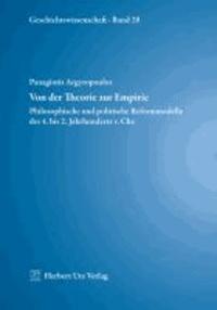 Von der Theorie zur Empirie - Philosophische und politische Reformmodelle des 4. bis 2. Jahrhunderts v. Chr..