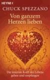 Von ganzem Herzen lieben - Die innerste Kraft des Lebens geben und empfangen.